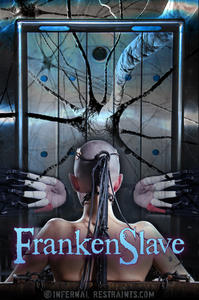 INFERNAL RESTRAINTS: Feb 13, 2015: FrankenSlave | Abigail Dupree | Bonnie Day | Pockit Fanes